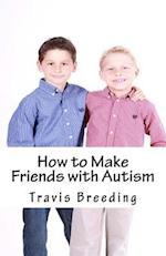 How to Make Friends with Autism