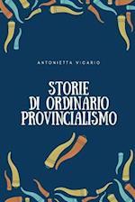 Storie Di Ordinario Provincialismo