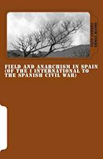 Field and Anarchism in Spain (of the I International to the Spanish Civil War)