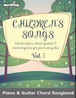 Children's Songs (Piano & Guitar Chord Songbook). Vol 1.
