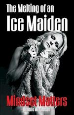 The Melting of an Ice Maiden