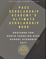 Pace Scholarship Academy's Ultimate Scholarship Book Designed for South Carolina High School Students