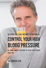 45 Effective Juice Recipes to Naturally Control Your High Blood Pressure