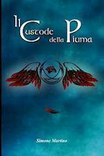Il Custode Della Piuma Vol. I