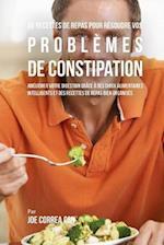 46 Recettes Pour Resoudre Vos Problemes de Constipation