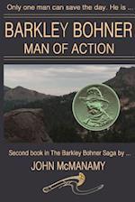Barkley Bohner, Man of Action
