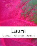 Laura - Tagebuch - Notizbuch - Malbuch
