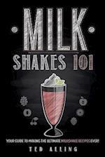 Milkshakes 101