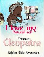 I Love My Natural Self Princess Cleopatra