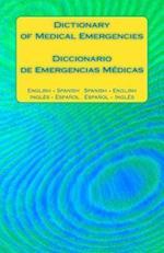 Dictionary of Medical Emergencies / Diccionario de Emergencias Medicas