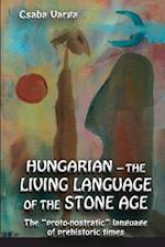 Hungarian - The Living Language of the Stone Age