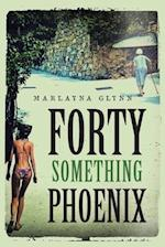 Forty Something Phoenix