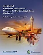 Safety Risk Management Guidance for System Acquisitions