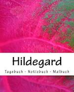 Hildegard - Tagebuch - Notizbuch - Malbuch