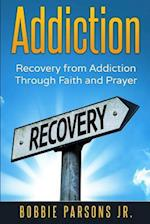 Addiction Recovery from Addiction Through Faith and Prayer