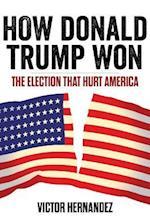 How Donald Trump Won