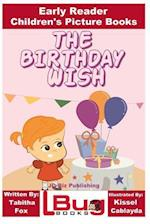 The Birthday Wish - Early Reader - Children's Picture Books