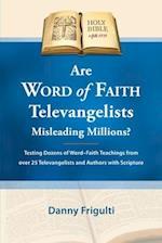 Are Word of Faith Televangelists Misleading Millions?