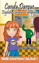 Candy Darque, Eighth-Grade Vampire
