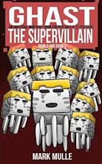 Ghast the Supervillain, Book Two and Book Three (an Unofficial Minecraft Book for Kids Ages 9 - 12 (Preteen)