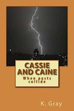 Cassie and Caine