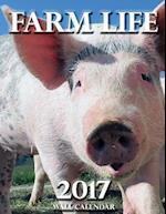 Farm Life 2017 Wall Calendar