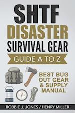 Shtf Disaster Survival Gear Guide A to Z af Henry Miller, Robbie J. Jones