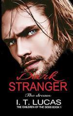 Dark Stranger the Dream af I. T. Lucas