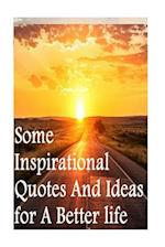 Some Inspirational Quotes and Ideas for a Better Life