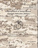 McTp 3-10c (Formerly McWp 3-13) Employment of Amphibious Assault Vehicles (Aavs) 2 May 2016