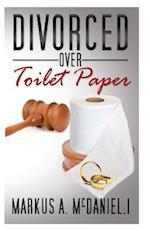 Divorced Over Toilet Paper