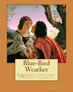 Blue-Bird Weather. by