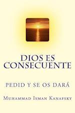 Dios Es Consecuente