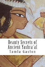 Beauty Secrets of Ancient Yashra'al