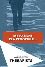 My Patient Is a Pedophile