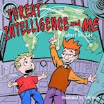 Threat Intelligence and Me