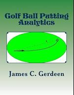 Golf Ball Putting Analytics