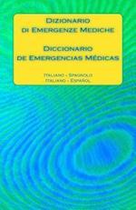 Dizionario Di Emergenze Mediche / Diccionario de Emergencias Medicas