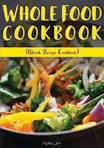 Whole Food Cookbook