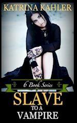 Slave to a Vampire af Katrina Kahler