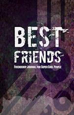 Best Friends Friendship Journal for Super Cool People