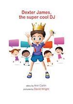 Dexter James the Supercool DJ
