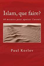 Islam, Que Faire?