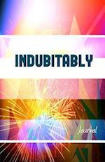Indubitably Journal
