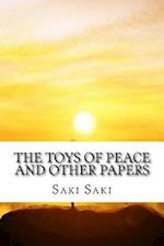 The Toys of Peace and Other Papers af Saki Saki