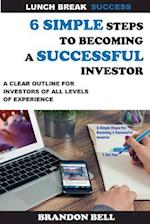 6 Simple Steps to Becoming a Successful Investor