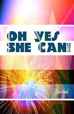 Oh Yes She Can Journal