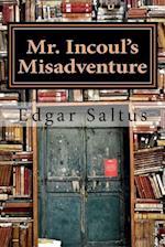 Mr. Incoul's Misadventure