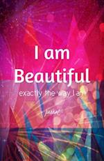 I Am Beautiful Exactly the Way I Am Journal
