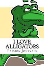 I Love Alligators